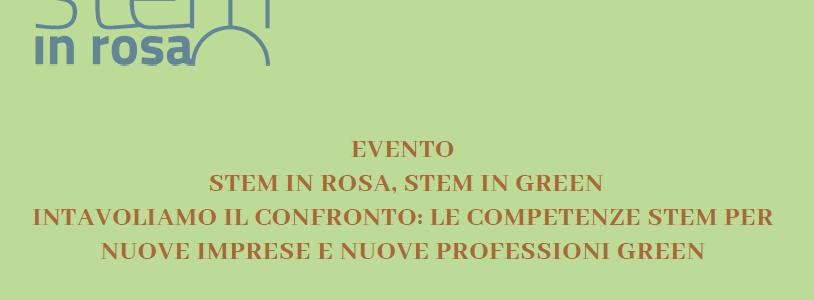 """EVENTO  STEM IN ROSA, STEM IN GREEN  INTAVOLIAMO IL CONFRONTO: LE COMPETENZE STEM PER  NUOVE IMPRESE E NUOVE PROFESSIONI GREEN    """"ALICE NEL PAESE DEL GREEN"""""""
