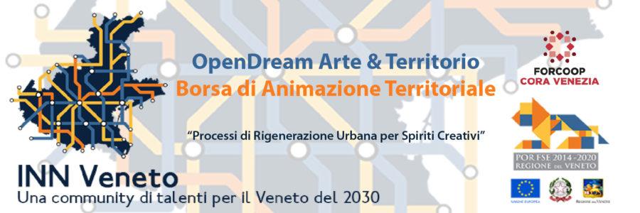 OpenDream Arte&Territorio – Borsa di Animazione Territoriale  / Processi di Rigenerazione Urbana per Spiriti Creativi, INN Veneto