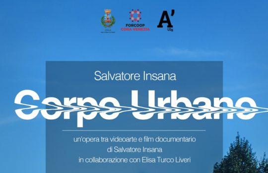 CORPO URBANO di Salvatore Insana / Presentazione dell'opera di Video Art del progetto INN Veneto