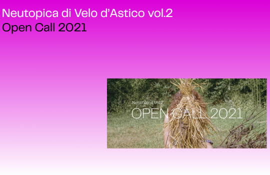 Neutopica di Velo d'Astico vol.2 – Open Call 2021